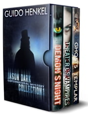 Jason Dark Supernatural Mystery Collection 1 ebook by Guido Henkel