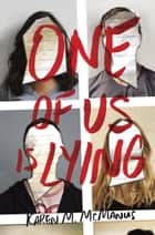 One of Us Is Lying ebook by Karen M. McManus