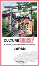 CultureShock! Japan ebook by Raina Ong