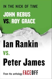 In the Nick of Time - John Rebus vs. Roy Grace ebook by Ian Rankin,Peter James