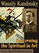 Concerning the Spiritual in Art ebook by Wassily Kandinsky, Michael T. H. Sadler