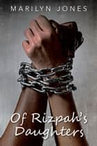 Of Rizpah's Daughters ebook by Marilyn Jones