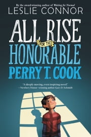 All Rise for the Honorable Perry T. Cook ebook by Leslie Connor