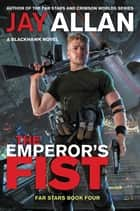 The Emperor's Fist ebook by Jay Allan