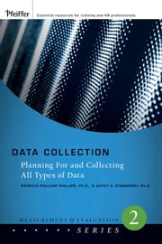 Data Collection - Planning for and Collecting All Types of Data ebook by Cathy A. Stawarski,Patricia Pulliam Phillips
