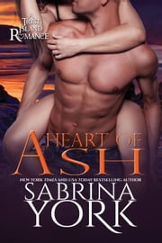 Heart of Ash - Tryst Island Series, #4 eBook by Sabrina York