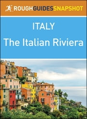 The Rough Guide Snapshot Italy: The Italian Riviera ebook by Rough Guides