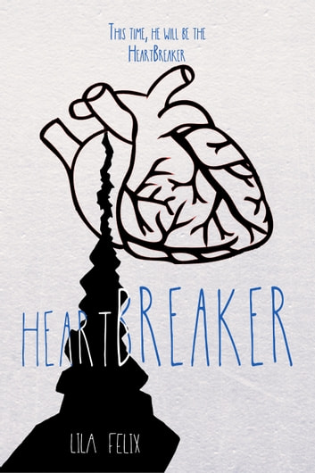 Heartbreaker ebook by Lila Felix