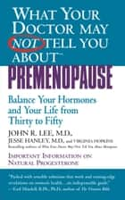What Your Doctor May Not Tell You About(TM): Premenopause ebook by Jesse Hanley,John R. Lee