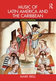 Music of Latin America and the Caribbean ebook by Mark Brill