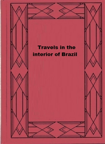 Travels in the interior of Brazil ebook by John Mawe