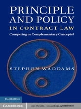 Principle and Policy in Contract Law - Competing or Complementary Concepts? ebook by Stephen  Waddams