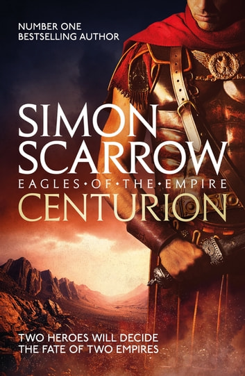 Centurion - Cato & Macro: Book 8 ebook by Simon Scarrow