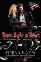 Biker Babe in Black (The Chromes and Wheels Gang) ebook by Debra Kayn