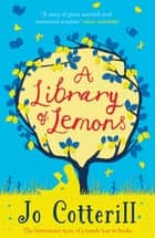 A Library of Lemons ebook by Jo Cotterill