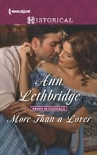 More Than a Lover ebook by Ann Lethbridge