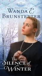 The Silence of Winter ebook by Wanda E. Brunstetter
