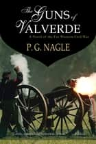 The Guns of Valverde ebook by P. G. Nagle
