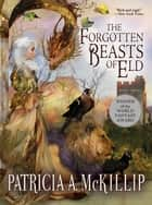 The Forgotten Beasts of Eld eBook by Patricia A. McKillip, Gail Carriger