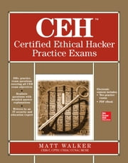 CEH Certified Ethical Hacker Practice Exams ebook by Matt Walker