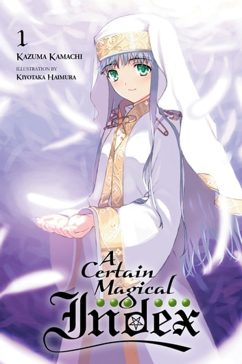 A Certain Magical Index, Vol. 1 (light novel) ebook by Kazuma Kamachi