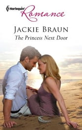 The Princess Next Door ebook by Jackie Braun