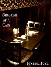 Stranger at a Cafe ebook by Rochel Baron
