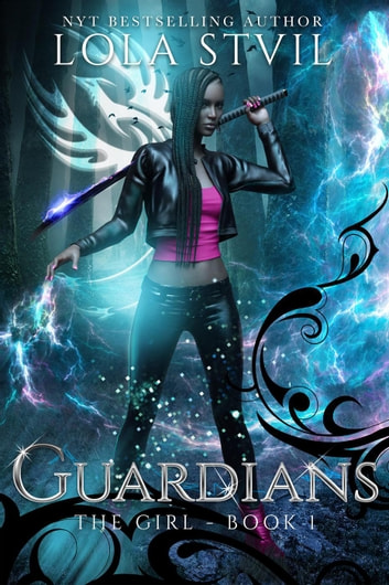 Guardians: The Girl (The Guardians Series, Book 1) - Guardians eBook by Lola StVil