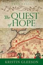 The Quest of Hope ebook by Kristin Gleeson