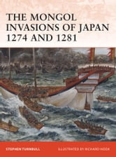 The Mongol Invasions of Japan 1274 and 1281 ebook by Dr Stephen Turnbull