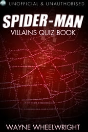 The Spider-Man Villains Quiz Book ebook by Wayne Wheelwright