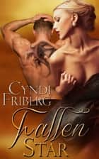 Fallen Star ebook by Cyndi Friberg