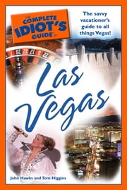 The Complete Idiot's Guide to Las Vegas ebook by John Hawks,Tom Higgins