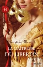 La maîtresse du libertin ebook by Christine Merrill