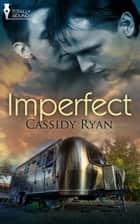 Imperfect ebook by Cassidy Ryan