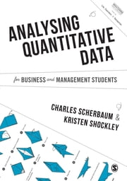 Analysing Quantitative Data for Business and Management Students ebook by Charles A. Scherbaum,Dr. Kristen M. Shockley