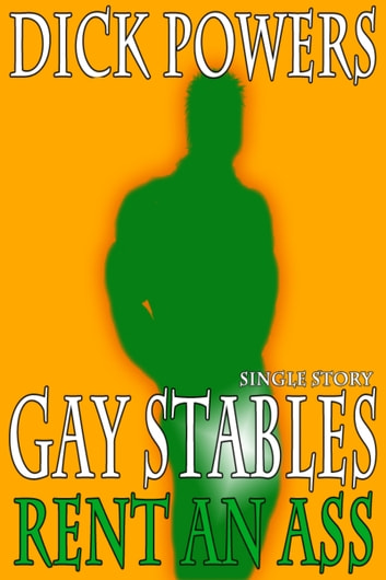 Rent An Ass (Gay Stables #4) ebook by Dick Powers