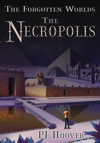 The Necropolis ebook by PJ Hoover