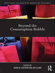 Beyond the Consumption Bubble ebook by Karin  M. Ekström,Kay Glans