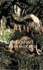 Indian Fairy Tales ebook by Various