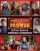 Horrible Histories, the Movie: Rotten Romans: Horrible Handbook ebook by Terry Deary