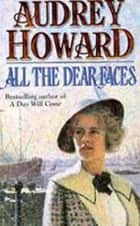 All the Dear Faces ebook by Audrey Howard