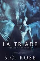 La Triade, version intégrale ebook by S.C. Rose