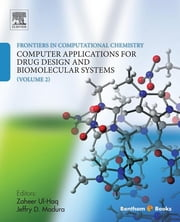 Frontiers in Computational Chemistry: Volume 2 - Computer Applications for Drug Design and Biomolecular Systems ebook by Zaheer Ul-Haq, Jeffry D. Madura