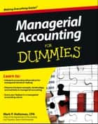 Managerial Accounting For Dummies ebook by Mark P. Holtzman
