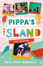 Pippa's Island 3: Kira Dreaming ebook by Belinda Murrell