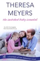 The Switched Baby Scandal ebook by Theresa Meyers