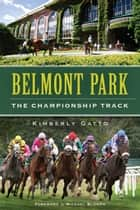 Belmont Park - The Championship Track ebook by Kimberly Gatto