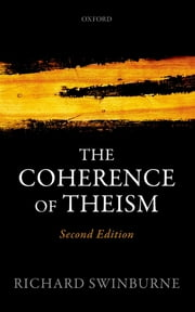 The Coherence of Theism - Second Edition ebook by Richard Swinburne