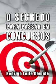 O Segredo para Passar em Concursos ebook by Kobo.Web.Store.Products.Fields.ContributorFieldViewModel